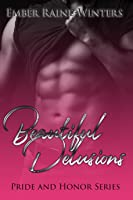 Beautiful Delusions (Pride and Honor #1)