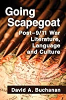 Going Scapegoat: Post–9/11 War Literature, Language and Culture