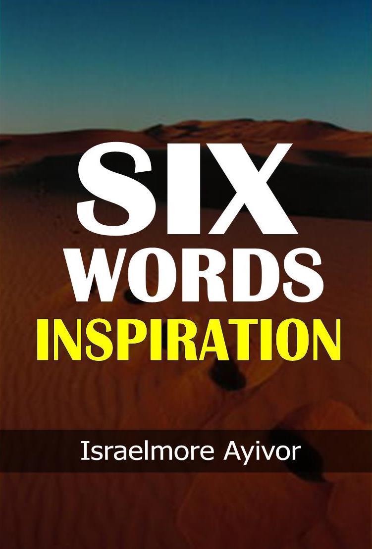 Six Words Inspiration