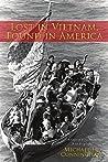 Lost in Vietnam, Found in America: A Saga of Vietnamese Boat People
