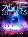 Cursed in Love: Cancer (Zodiac Shifters #15)