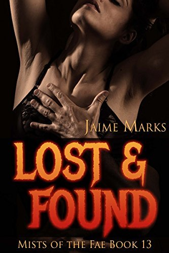 Lost and Found (Mists of the Fae Book 13)  by  Jaime Marks