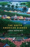 The South American Diaries (Tauris Parke Paperbacks)