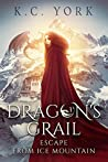 Escape from Ice Mountain: Dragon's Grail #1