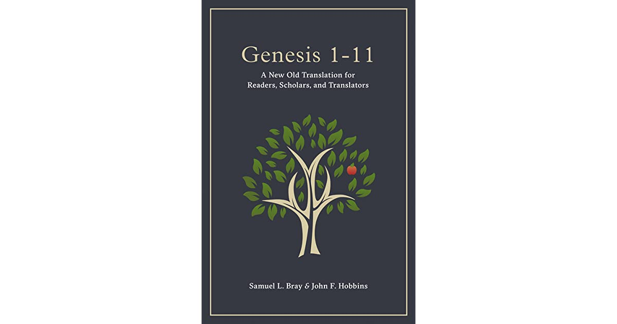 Genesis 1-11: A New Old Translation for Readers, Scholars, and