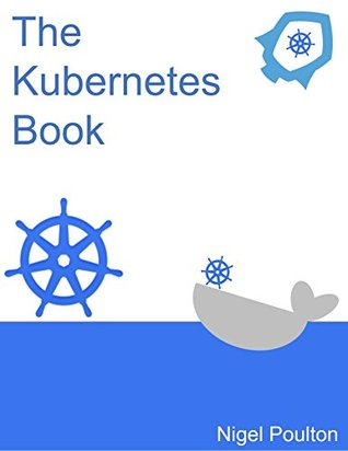 The Kubernetes Book: Version 2.2 - January 2018