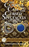 The Curious Case of the Cursed Spectacles (Curiosity Shop Mysteries #1)