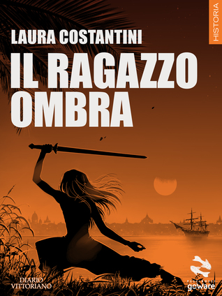 Il ragazzo ombra by Laura Costantini