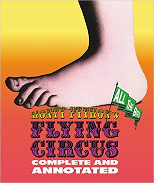 Monty Python's Flying Circus: Complete and Annotated - All the Bits