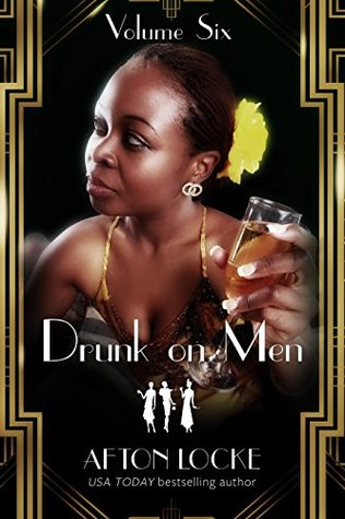 Drunk on Men: Volume Six