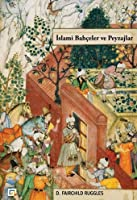 Islamic Gardens And Landscapes Islamic gardens and landscapes by d fairchild ruggles slami baheler ve peyzajlar islamic gardens and landscapes workwithnaturefo