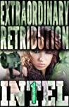 Extraordinary Retribution (INTEL 1, #2)