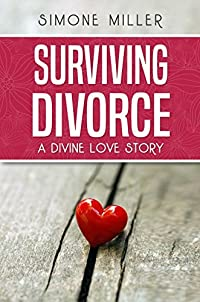 Surviving Divorce: A Divine Love Story