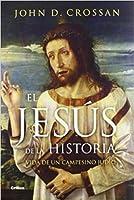 El Jesús de la Historia: Vida de un campesino mediterráneo judío.