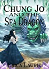 Chung Jo and the Sea Dragon by Erica Laurie