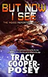 But Now I See (The Indigo Reports, #1.1)