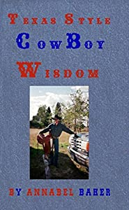 Texas Style Cowboy Wisdom (The Best of Texas Book 3)