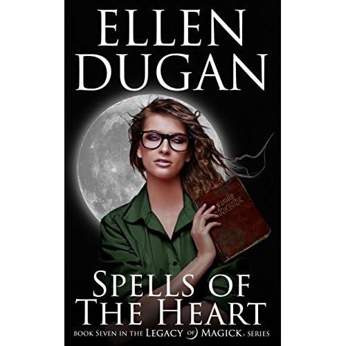 Spells of the Heart (Legacy of Magick #7) by Ellen Dugan