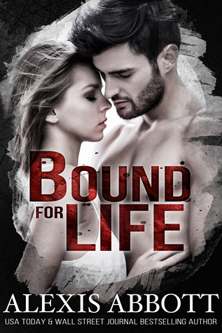 Bound for Life (Bound to the Bad Boy, #1)
