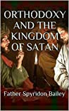 Orthodoxy and the Kingdom of Satan