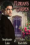 Florian's Garden by Jules Radcliffe