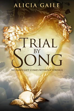 Trial by Song by Alicia Gaile
