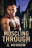 Muscling Through