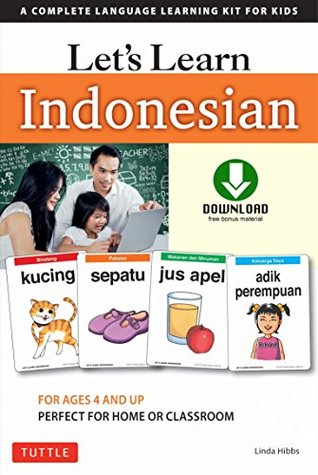 Let's Learn Indonesian Ebook: A Complete Language Learning Kit for Kids (64 Flashcards, Audio Download, Games & Songs, Learning Guide)