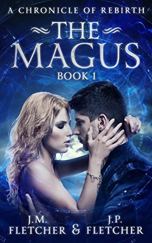 The Magus (A Chronicle of Rebirth #1)