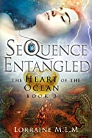 SeQuence Entangled (The Heart of the Ocean, #3)