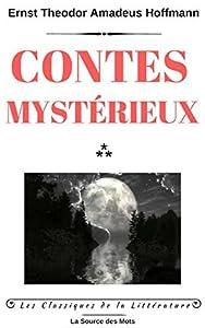 Contes mystérieux: Maître Floh Conte Sept Aventures de Deux Amis