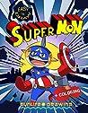 EASY to DRAW SuperMon: 12 Unique Pokemon-Superheroes (Drawing Books Book 5)