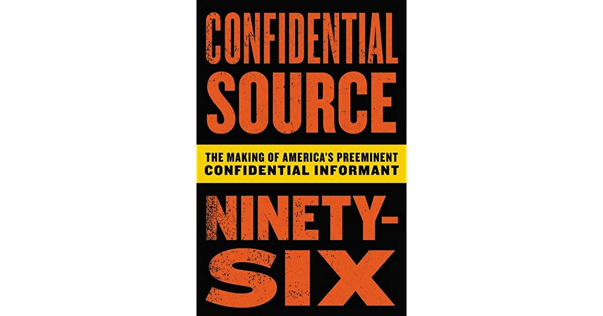 Confidential Source Ninety-Six by C S  96
