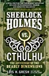 Sherlock Holmes vs. Cthulhu: The Adventure of the Deadly Dimensions (Sherlock Holmes vs. Cthulhu #1)