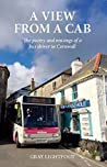 A View From A Cab : (The Poetry and Musings of a Bus Driver in Cornwall)