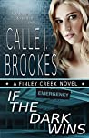 If the Dark Wins (Finley Creek #4; General #1)