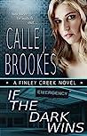 If the Dark Wins (Finley Creek #4; General #1)