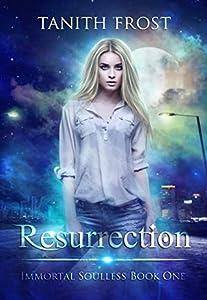 Resurrection (Immortal Soulless #1)