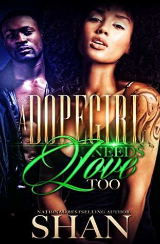 A Dopegirl Needs Love Too by Shan