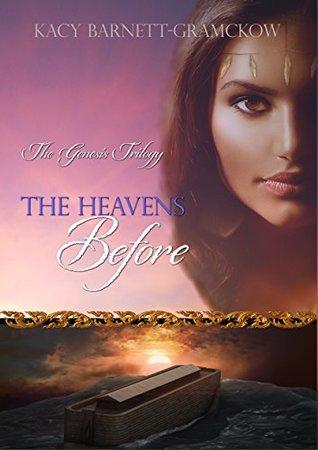 The Heavens Before (Genesis Trilogy, #1)
