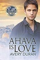 Ahava Is Love (World of Love)
