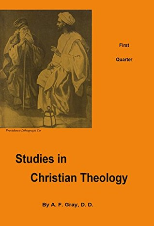 Studies in Christian Theology: An Elective Course for Young People's and Adult Classes - First Quarter