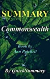 Summary - Commonwealth: By Ann Patchett (Summary - Commonwealth: A Complete Summary - Book, Novel, Paperback, Hardcover Book 1)