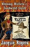 Blazing Bullets in Deadwood Gulch (Honey Beaulieu: Man Hunter #3)