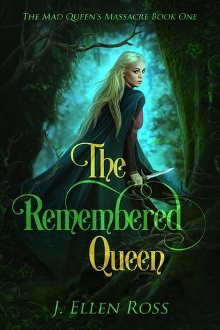 The Remembered Queen (The Mad Queen's Massacre, #1)