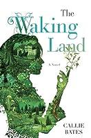 The Waking Land (The Waking Land, #1)