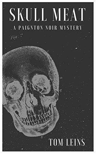 Skull Meat: A Paignton Noir Mystery