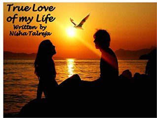 True love of my life: true love waits and supports you when you are in trouble (fiction and non fiction Book 138)