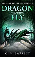 The Dragon Who Didn't Fly  (A Dragon's Guide to Destiny, Book 1)
