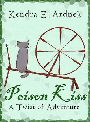 Poison Kiss by Kendra E. Ardnek